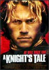 My recommendation: A Knight s Tale